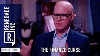 Renegade Inc: The Finance Curse