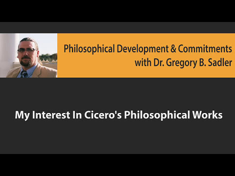 My Interest in Cicero's Philosophical Works - Philosophical Developments and Committments
