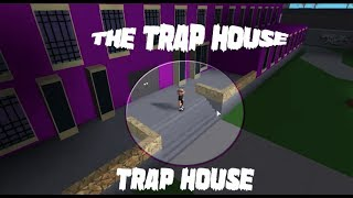 THE TRAP HOUSE | ROBLOX Realistic Roleplay 2