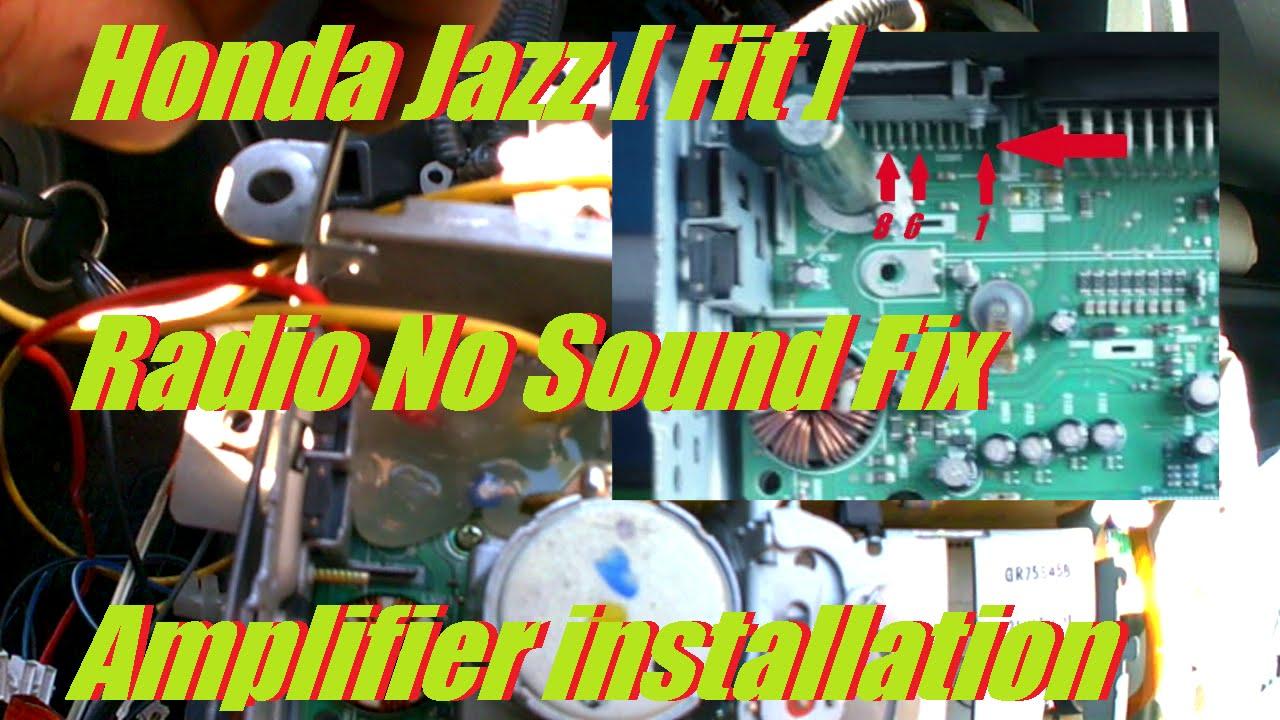 honda jazz fit radio no sound fix amplifier. Black Bedroom Furniture Sets. Home Design Ideas