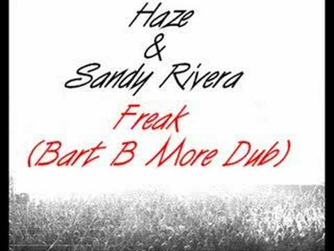 Haze & Sandy Rivera-Freak(Bart B More)