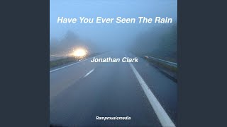 Have You Ever Seen the Rain Video