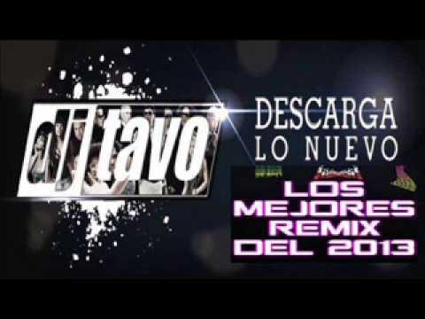 DJ Tavo La Tiene Chiquitita Mix  2013