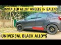 Installed Alloy Wheels in My Baleno || Best Alloys || Black Alloy Wheels Delhi || Tyre Stickers