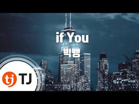 [TJ노래방] If You - 빅뱅 (If You - BIGBANG) / TJ Karaoke