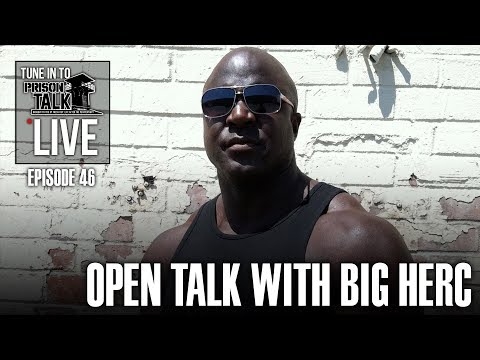 Open Talk with Big Herc - Prison Talk Live Stream E46