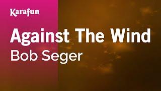 Karaoke Against The Wind - Bob Seger
