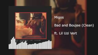 Migos - Bad and Boujee (Clean) ft. Lil Uzi Vert