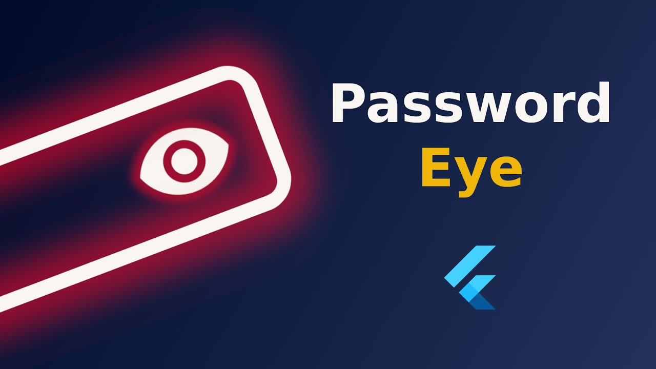 How to Create the Password Eye of TextField in Flutter