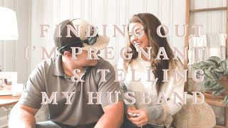 FINDING OUT I'M PREGNANT & TELLING MY HUSBAND