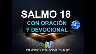 SALMO 18 BIBLIA HABLADA con Explicaci贸n y Oraci贸n Poderosa...
