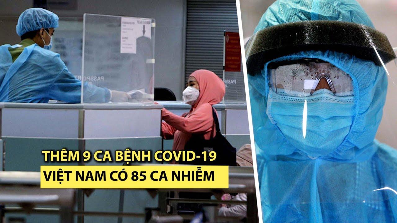 Thêm 9 ca dương tính virus corona, Việt Nam có 85 người mắc bệnh Covid-19