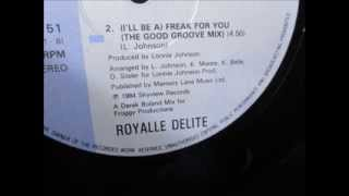 Royalle Delight  - I`ll be a freak for you. 1984  (Good groove mix)