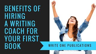 Writing A Book For The First Time? You Need A Writing Coach!