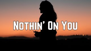 B.o.B - Nothin' On You ft. Bruno Mars (Lyrics)