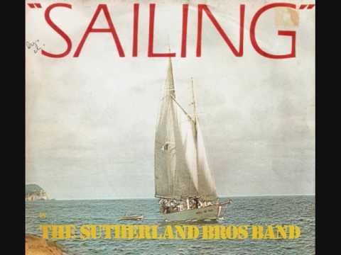 Sailing / The Sutherland Bros Band.