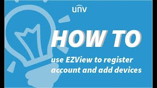 How to use EZView to register account and add devices