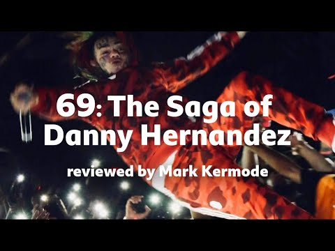 Download 69: The Saga of Danny Hernandez reviewed by Mark Kermode