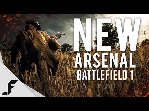 NEW ARSENAL - Battlefield 1 Apocalypse Weapons Guide