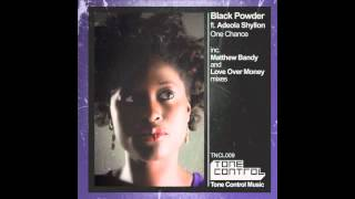 Black Powder ft. Adeola Shyllon - One Chance (Love Over Money wanna be from 83 Mix)