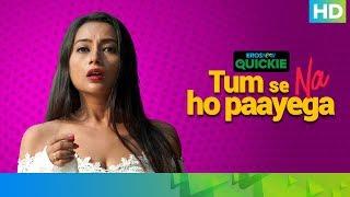 Office Hot Girls | Tum Se Na Ho Paayega | Eros Now Quickie