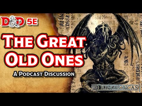D&D 5E The Great Old Ones: Deities and Demigods - The Dungeoncast Ep.64