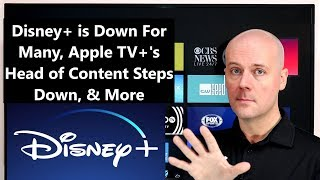 CCT - Disney+ is Down For Many, Apple TV+'s Head of Content Steps Down, & More