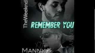 """Remember You"" (remix) by @MannyX and @TheWeeknd"