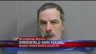 Greenfield Police have found the missing homeless man