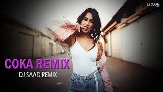 Coka | ( EDM Remix ) | Dj Saad Remix | Jaani | Arvindr Khaira | 2019
