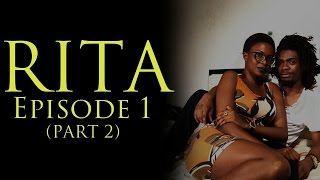 RITA-EPISODE 1 (PART 2)