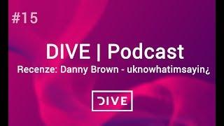 Gambar cover DIVEpodcast #15 - Recenze: Danny Brown - uknowhatimsayin¿