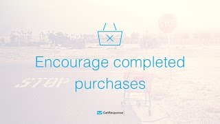 Encourage completed purchases | If cart abandon | Marketing automation use case