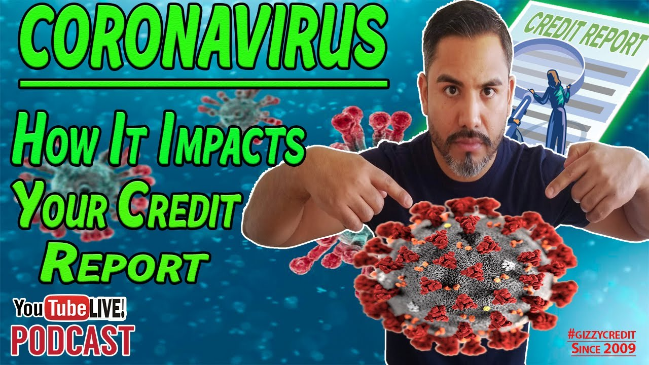 Coronavirus and how it effects Your Credit/Credit Education Podcast #gizzycredit