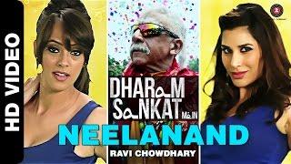 Neelanand | Dharam Sankat Mein | Naseeruddin Shah, Paresh Rawal, Sophie Choudry & Hazel Keech
