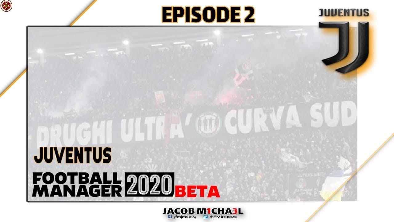 Fm20 Juve Juventus Episode 1 Football Manager 2020 Youtube
