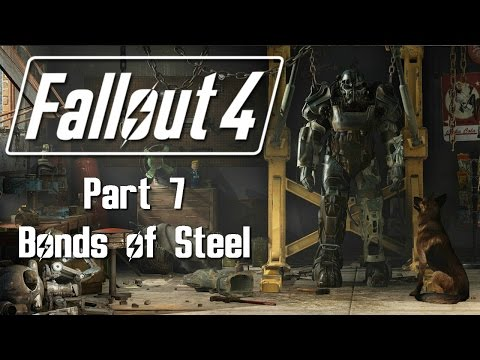 Fallout 4 - Part 7 - Bonds of Steel