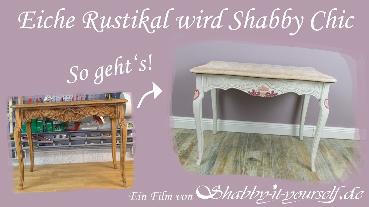 eiche rustikal in shabby chic m bel verwandeln youtube. Black Bedroom Furniture Sets. Home Design Ideas
