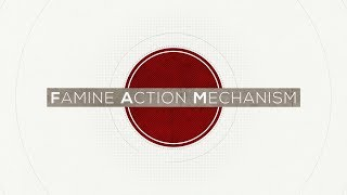 Famine Action Mechanism (FAM): A Global Initiative to #EndFamine