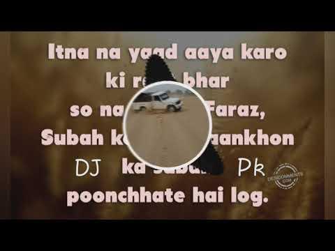 Itna Na Yaad Aaya Kro Dil Na Lage Remix By DJ PK