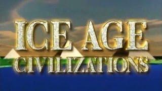 Цивилизации ледникового периода...
