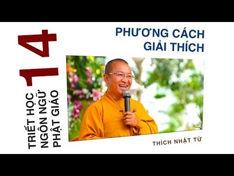 Triết học ngôn ngữ Phật giáo 14: Phương cách giải thích (06/07/2012) Thích Nhật Từ