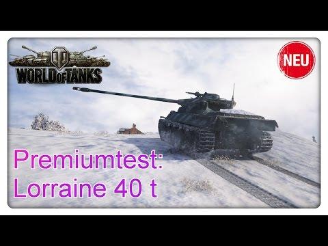 Stiftung Premiumtest: Lorraine 40 t [World of Tanks - Gameplay - Deutsch]