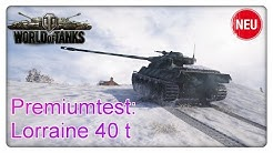Stiftung Premiumtest: Lorraine 40 t [World of Tanks - Gameplay - Deutsch]