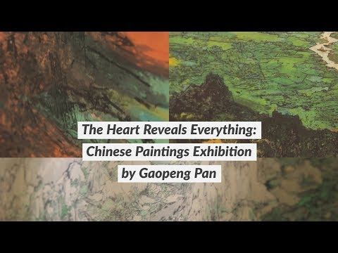 The Heart Reveals Everything: Chinese Paintings Exhibition by Gaopeng Pan