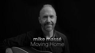 Moving Home (an original song) - Mike Massé
