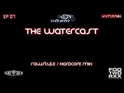 BEST OF RAWSTYLE & HARDCORE - THE WATERCAST EP 07 by waterman & Doxxa