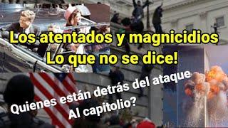 ,, ¿Quién atacó al capitolio,? La verdad histórica detrás los más famosos atentados y magnicidios