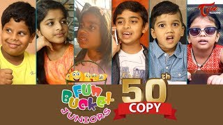 Fun Bucket JUNIORS | Episode 50 | Kids Funny Videos | Comedy Web Series | By Sai Teja - TeluguOne