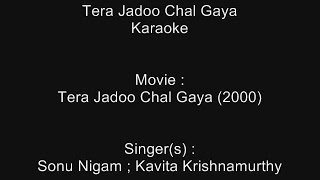 Tera Jadoo Chal Gaya - Karaoke - Tera Jadoo Chal Gaya (2000) - Sonu Nigam ; Kavita Krishnamurthy